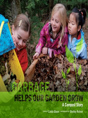 cover image of Garbage Helps Our Garden Grow