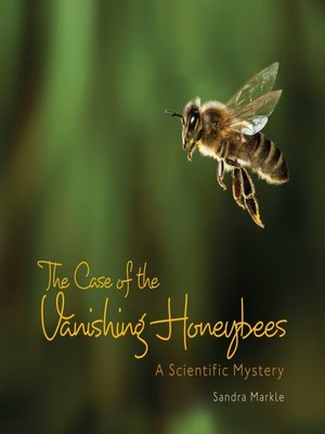 cover image of The Case of the Vanishing Honeybees