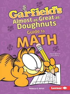 cover image of Garfield's ® Almost-as-Great-as-Doughnuts Guide to Math