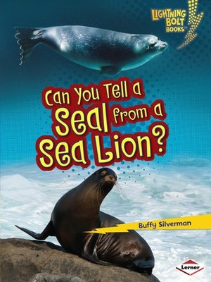 cover image of Can You Tell a Seal from a Sea Lion?