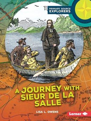 cover image of A Journey with Sieur de La Salle