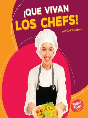 cover image of ¡Que vivan los chefs! (Hooray for Chefs!)