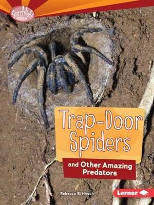 cover image of Trap-Door Spiders and Other Amazing Predators