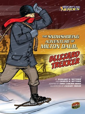 cover image of The Snowshoeing Adventure of Milton Daub, Blizzard Trekker