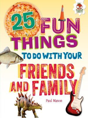cover image of 25 Fun Things to Do with Your Friends and Family