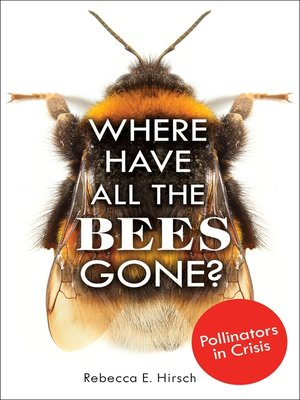 cover image of Where Have All the Bees Gone?