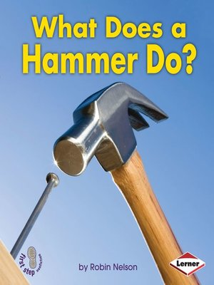 cover image of What Does a Hammer Do?