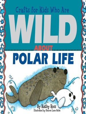 cover image of Crafts for Kids Who Are Wild About Polar Life