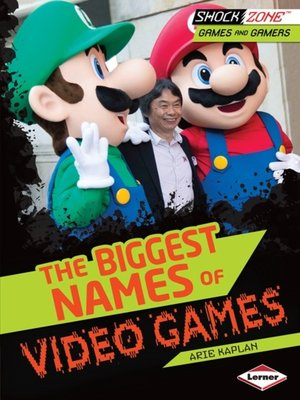 cover image of The Biggest Names of Video Games