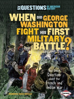 cover image of When Did George Washington Fight His First Military Battle?