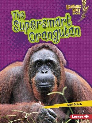 cover image of The Supersmart Orangutan