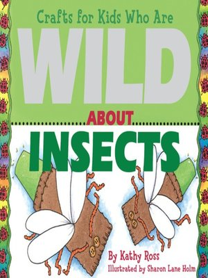 cover image of Crafts for Kids Who Are Wild About Insects
