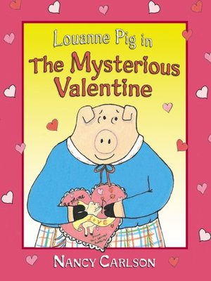 cover image of Louanne Pig in the Mysterious Valentine