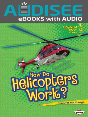 cover image of How Do Helicopters Work?