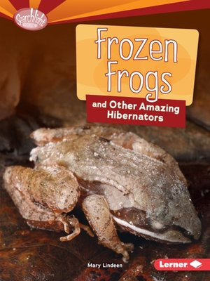 cover image of Frozen Frogs and Other Amazing Hibernators