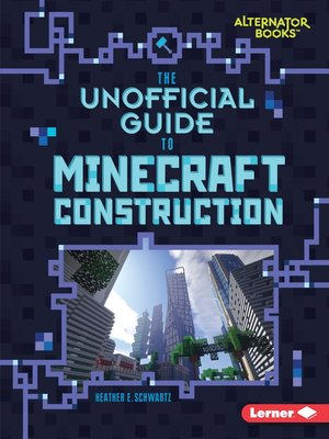 cover image of The Unofficial Guide to Minecraft Construction