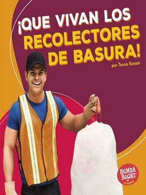 cover image of ¡Que vivan los recolectores de basura! (Hooray for Garbage Collectors!)