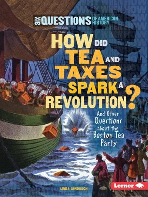 cover image of How Did Tea and Taxes Spark a Revolution?