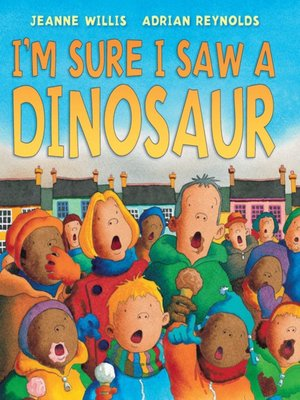 cover image of I'm Sure I Saw a Dinosaur
