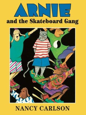 cover image of Arnie and the Skateboard Gang