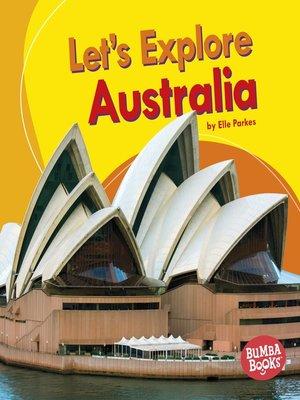 cover image of Let's Explore Australia