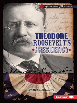 cover image of Theodore Roosevelt's Presidency
