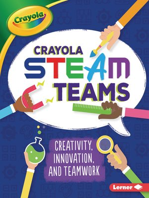 cover image of Crayola ® STEAM Teams