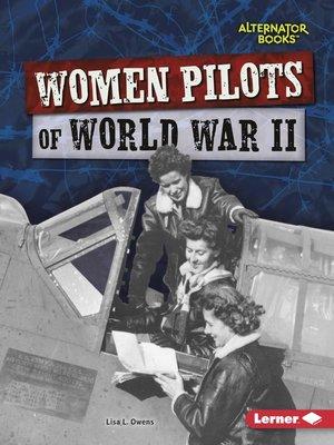 cover image of Women Pilots of World War II