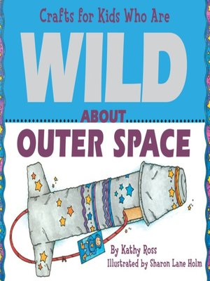 cover image of Crafts for Kids Who Are Wild About Outer Space