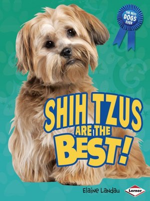 cover image of Shih Tzus are the Best!