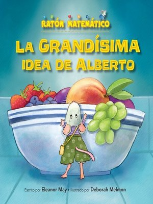cover image of La grandísima idea de Alberto (Albert's BIGGER Than Big Idea)