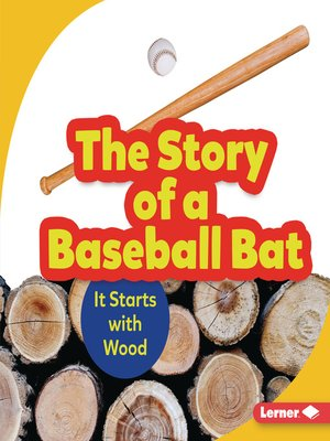 cover image of The Story of a Baseball Bat