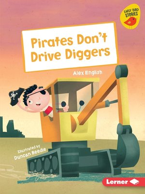 cover image of Pirates Don't Drive Diggers