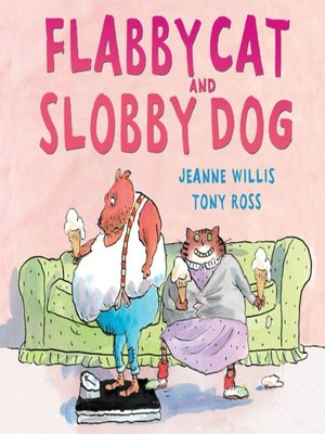 cover image of Flabby Cat and Slobby Dog
