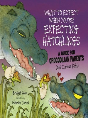 cover image of What to Expect When You're Expecting Hatchlings