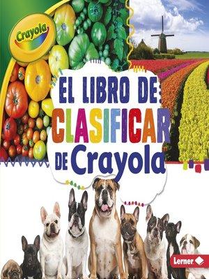 cover image of El libro de clasificar de Crayola (The Crayola Sorting Book)