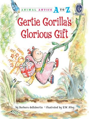 cover image of Gertie Gorilla's Glorious Gift