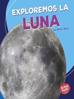 cover image of Exploremos la Luna (Let's Explore the Moon)