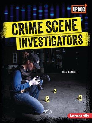 cover image of Crime Scene Investigators