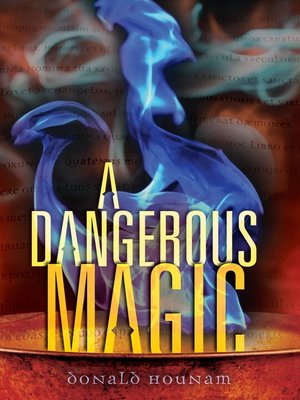 cover image of A Dangerous Magic