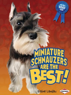 cover image of Miniature Schnauzers Are the Best!