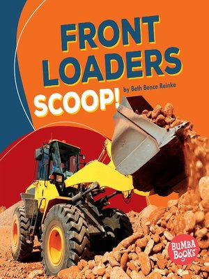 cover image of Front Loaders Scoop!