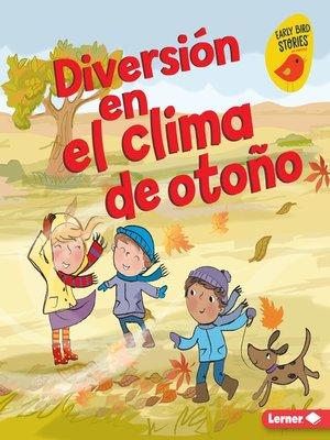cover image of Diversión en el clima de otoño (Fall Weather Fun)
