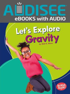 cover image of Let's Explore Gravity