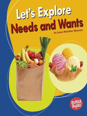 cover image of Let's Explore Needs and Wants