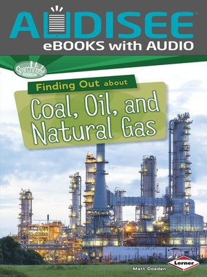 cover image of Finding Out about Coal, Oil, and Natural Gas