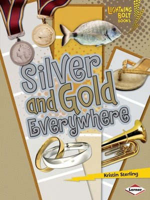cover image of Silver and Gold Everywhere
