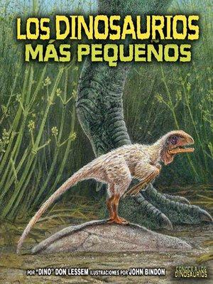 cover image of Los dinosaurios más pequeños (The Smallest Dinosaurs)