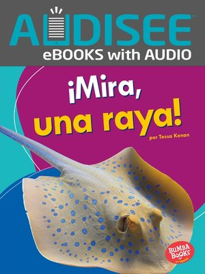cover image of ¡Mira, una raya! (Look, a Ray!)