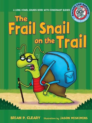 cover image of The Frail Snail on the Trail: A Long Vowel Sounds Book with Consonant Blends